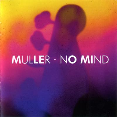 Peter Muller. «No Mind»